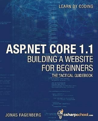 ASP. NET Core 1. 1 for Beginners : How to Build a MVC Website by Jonas Fagerberg