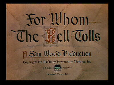 RARE 16mm Feature: FOR WHOM THE BELL TOLLS (GARY COOPER / INGRID BERGMAN)