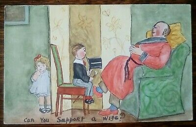 Lovely Unique Hand Painted Original Postcard 'Can you support a Wife?'