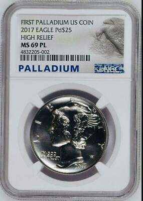 2017 $25 One Ounce .9995 Mint State High Relief Palladium Eagle NGC MS69PL Desig