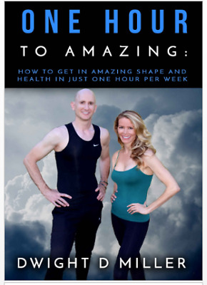 One Hour to Amazing-How to get in Amazing shape and Health -Eb00k/PDF -FAST SHIP