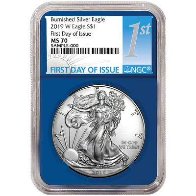 2019-W Burnished $1 American Silver Eagle NGC MS70 FDI First Label Blue Core