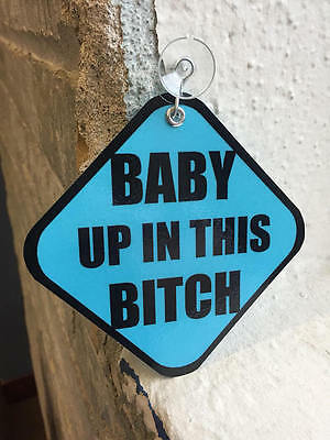 BLUE BABY BOY UP IN THIS BITCH Car Suction Sign On Board window Decal Shower