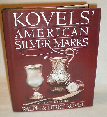 Kovels' American Silver Marks by Ralph M Kovel 1650 To Present Reference Book
