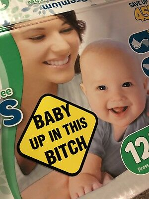 BABY UP IN THIS BITCH Bumper Sticker All-Weather On Board Decal *BEST Gag Gift*