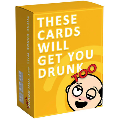 These Cards Will Get You Drunk Too Drinking Card Game