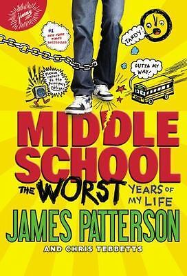 Middle School: The Worst Years of My Life 1 by James Patterson and Chris...