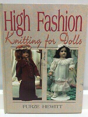 High Fashion Knitting for Dolls by Furze Hewitt     Free Postage !