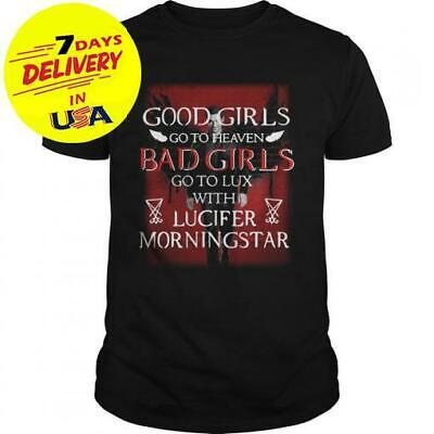 Good Girls Go To Heaven Bad Girls Go To Lux With Lucifer Morningstar Black S-2XL