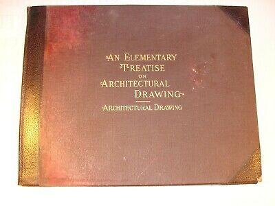 'An Elementary Treatise on Architectural Drawing'