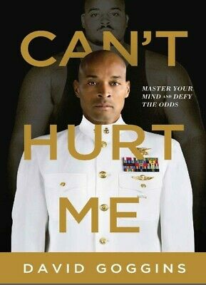 Cant Hurt Me Master Your Mind and Defy The Odds by David Goggins