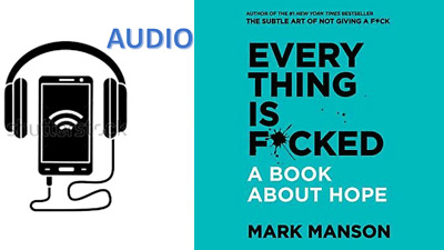 AUDIOBOOK Everything Is F*cked Mark Manson The Subtle Art of Not Giving a Fcked