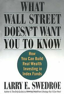 What Wall Street Doesn't Want You to Know by Swedroe,...   Book   condition good