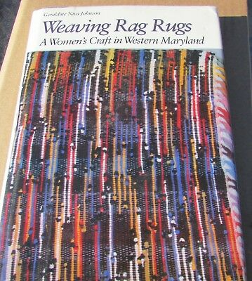 Weaving Rag Rugs Book Women's Craft in Western Maryland 1985 Geraldine Johnson