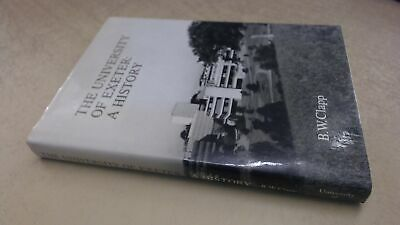 The University Of Exeter: A History, B.W. Clapp, University of Ex