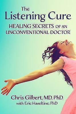 UNCORRECTED PROOF The Listening Cure:Healing Secrets of an Unconventional Doctor