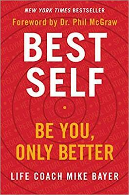 Best Self: Be You, Only Better by Mike Bayer (New Hardback)