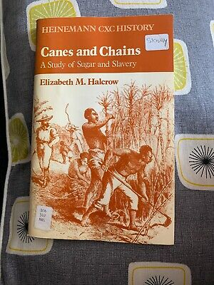Canes & Chains: A Study of Sugar & Slavery. Elizabeth Halcrow