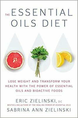 The Essential Oils Diet Eric Zielinski D C Lose Weight and Transform Your Health