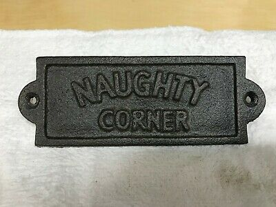 """""""NAUGHTY CORNER"""" CAST IRON SIGN, (5""""x 2""""), EXCELLENT (UNUSED) CONDITION, GREAT S"""