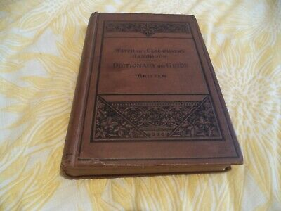 Watch And Clockmakers Handbook Dictionary And Guide  Antique Book