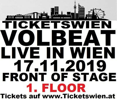 Volbeat! Live Wien! 1. Floor Golden Circle Tickets Vienna 17.11.2019 TICKETSWIEN