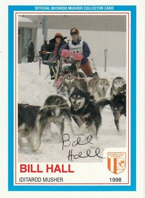 1998 BILL HALL Signed OFFICIAL IDITAROD MUSHER COLLECTOR CARD Made In Alaska