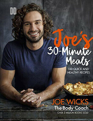 Joe's 30 Minute Meals: 100 Quick and Healthy Recipes Hardcover – 6 Sep 2018