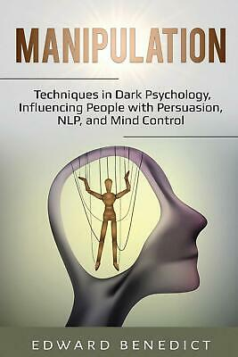 Manipulation:: Techniques in Dark Psychology, Influencing People with Pers eb00k