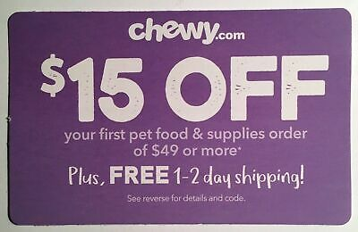CHEWY $15 off first order $49  1coupon - chewy.com - exp. 06-30-19 - Sent Fast