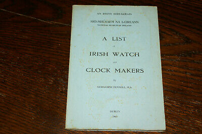 A List Of Irish Watch And Clockmakers By Geraldine Fennell