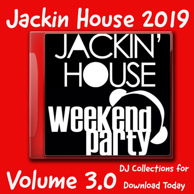 Jackin House Vol 3.0 Weekend Party - 100 Club Quality Tracks Dj Collections 2019