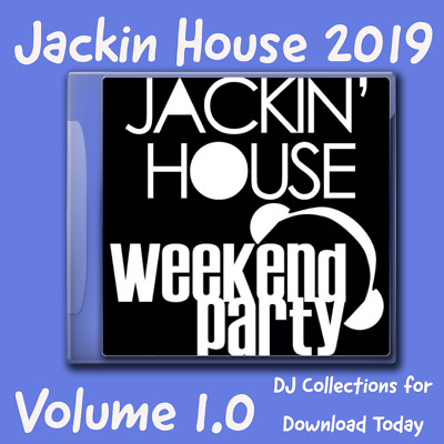 Jackin House Vol 1.0 Weekend Party - 100 Club Quality Tracks Dj Collections 2019