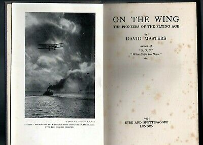 On The Wing  The Pioneers   By  David Masters  1934 Eyre  Hb   Aeroplanes