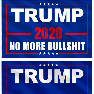 Trump 2020 Flag No More Bullshit 3x5 Feet MAGA Flag Banner Bullshit Blue Flag US