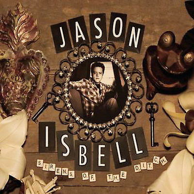 Sirens of the Ditch by Jason Isbell (CD, Jul-2007, New West (Record Label))