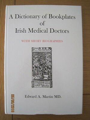 A Dictionary of Bookplates of Irish Medical Doctors With Short Biographies