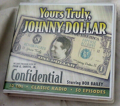 Yours Truly, Johnny Dollar: Confidential (2011, 10 CDs, 50 Episodes) Bob Bailey