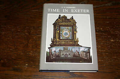 Time In Exeter A History Of 700 Years Of Clocks And Clockmaking .By C N Ponsford