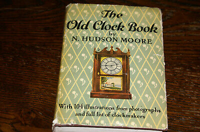 The Old Clock Book By N Hudson Moore Revised Edition