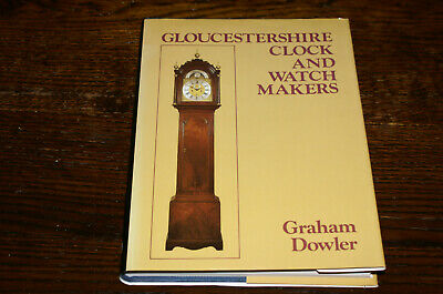 Gloucestershire Clock And Watchmakers By Graham Dowler