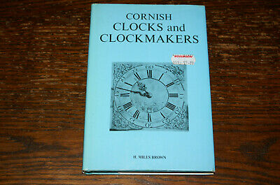Cornish Clocks And Clockmakers By H Miles Brown