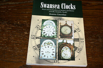 Swansea Clocks Watch And Clockmakers Of Swansea And District By Joanna Greenlaw
