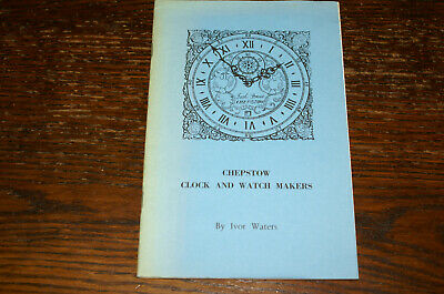 Chepstow Clock And Watch Makers By Ivor Waters