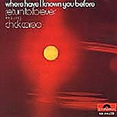 Chick Corea & Return To Forever - Where Have I Known You Before (1992)