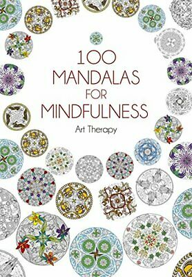 100 Mandalas for Mindfulness: Mindful Colouring (Art Therapy) By Jean-Luc Guéri
