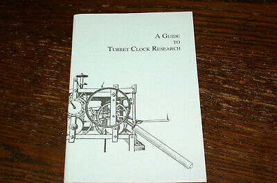 A Guide To Turret Clock Research Edited By Chris Mckay