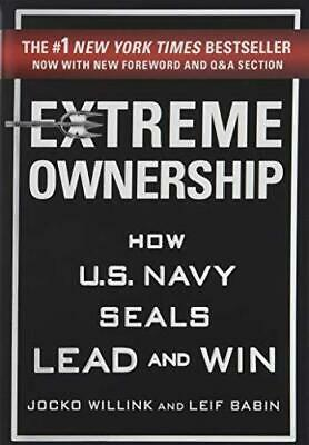Extreme Ownership How U.S. Navy Seals Lead and Win (Hardback)