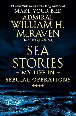 Sea Stories My Life in Special Operations Hardcover by William H. McRaven NEW