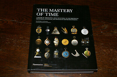 The Mastery Of Time A History Of Timekeeping... By Dominique Flechon